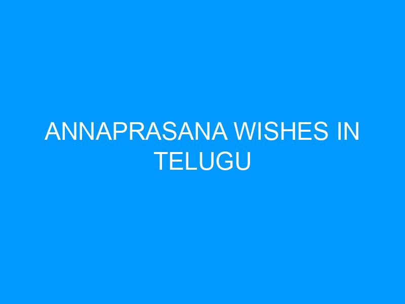 Annaprasana Wishes In Telugu