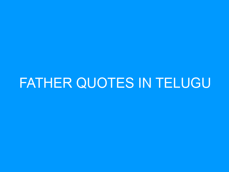 Father Quotes In Telugu