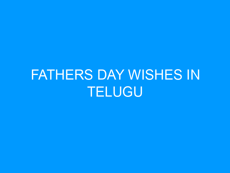Fathers Day Wishes In Telugu