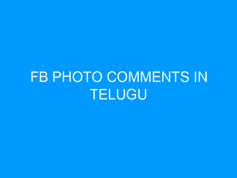 FB Photo Comments In Telugu