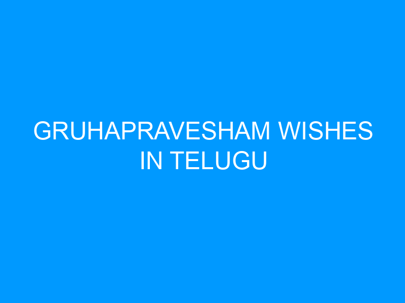 Gruhapravesham Wishes In Telugu