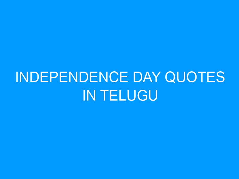 Independence Day Quotes In Telugu