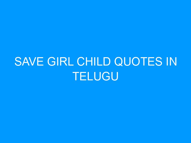 Save Girl Child Quotes In Telugu