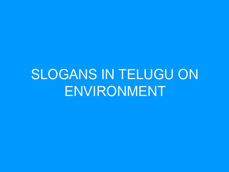 Slogans In Telugu On Environment