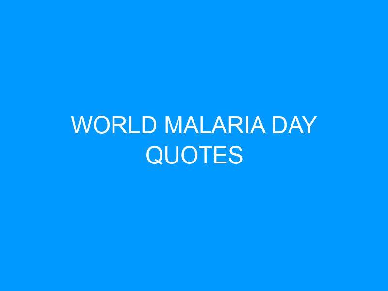 World Malaria Day Quotes
