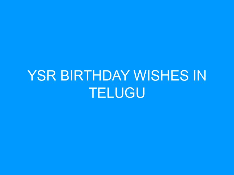 Ysr Birthday Wishes In Telugu