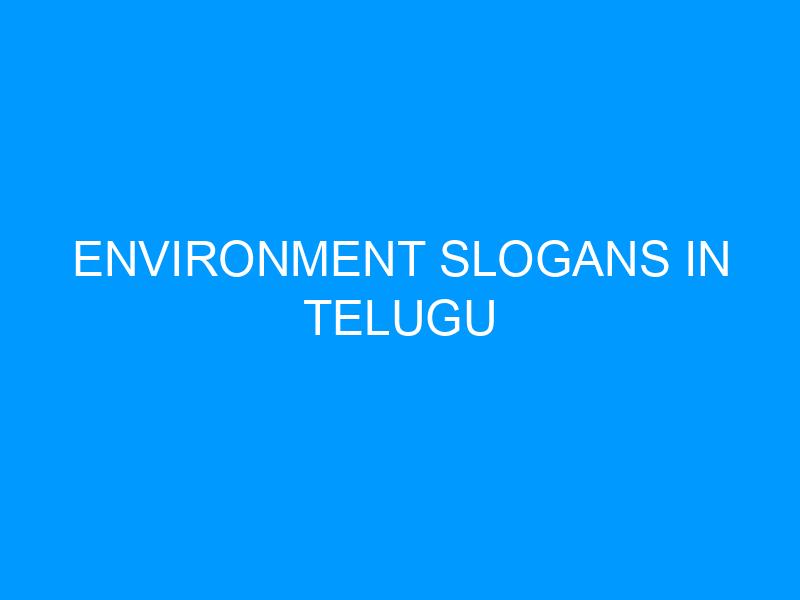 Environment Slogans In Telugu
