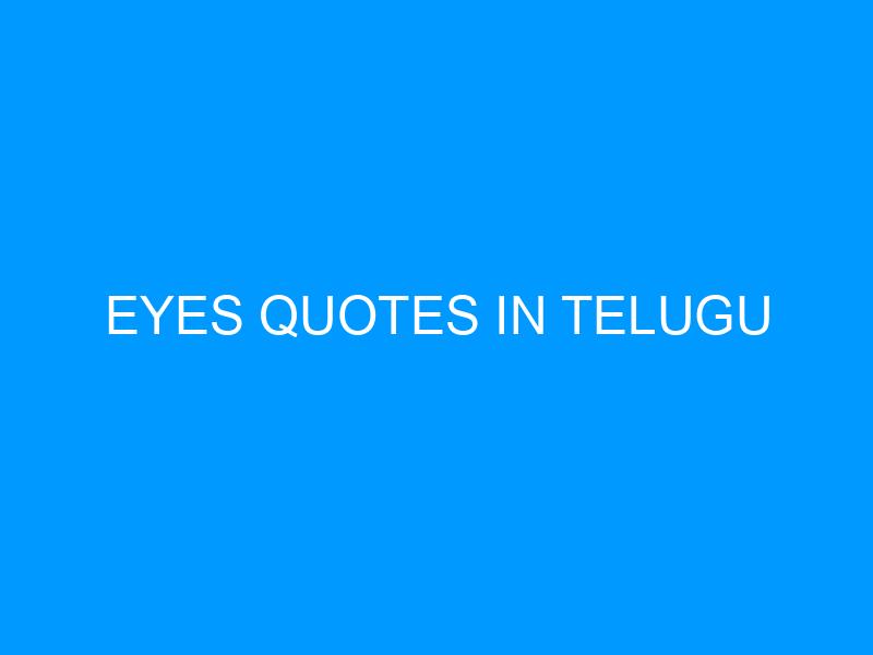 Eyes Quotes In Telugu