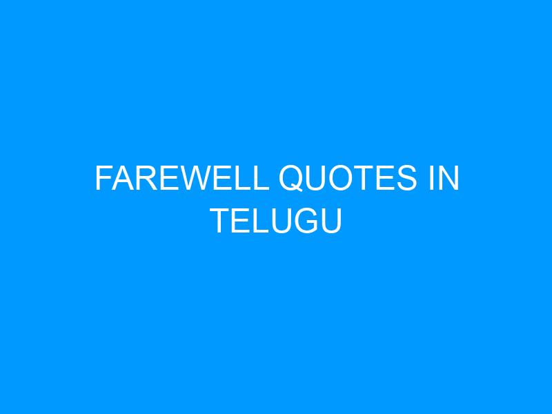 Farewell Quotes In Telugu