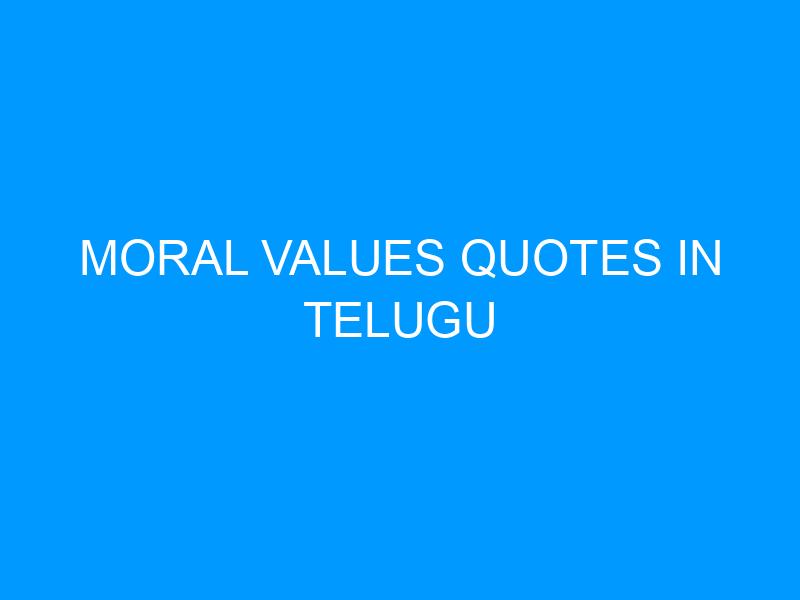 Moral Values Quotes In Telugu