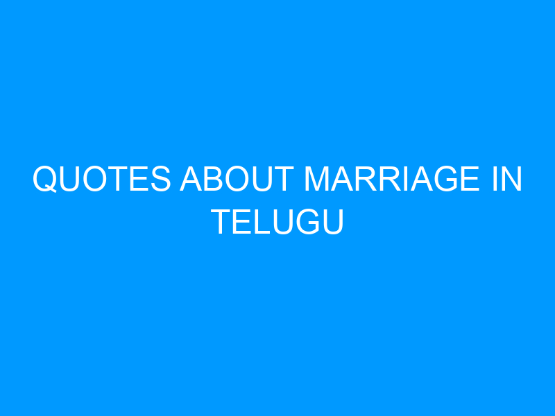 Quotes About Marriage In Telugu