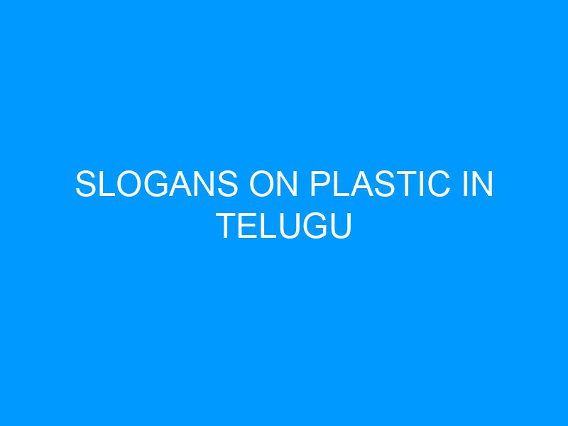 Slogans On Plastic In Telugu