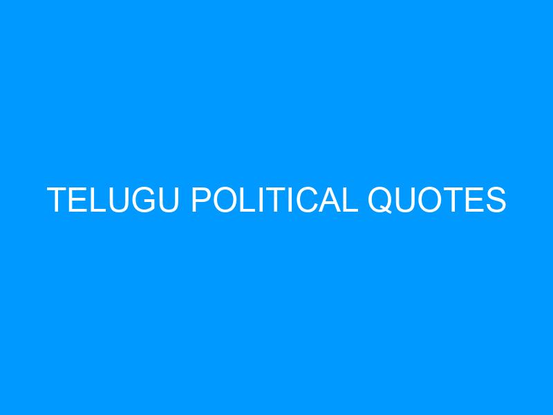 Telugu Political Quotes