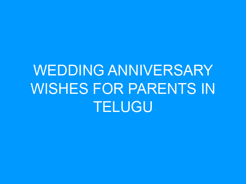 Wedding Anniversary Wishes For Parents In Telugu